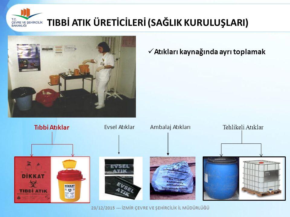 TIBBİ ATIK ÜRETİCİLERİ (SAĞLIK KURULUŞLARI)