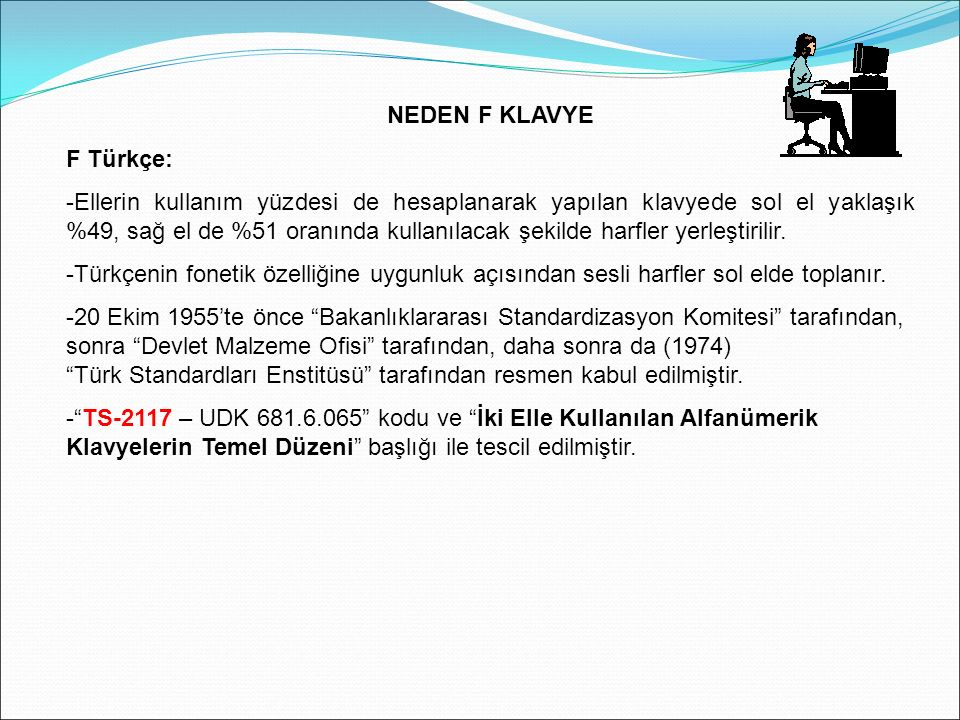 NEDEN F KLAVYE F Türkçe: