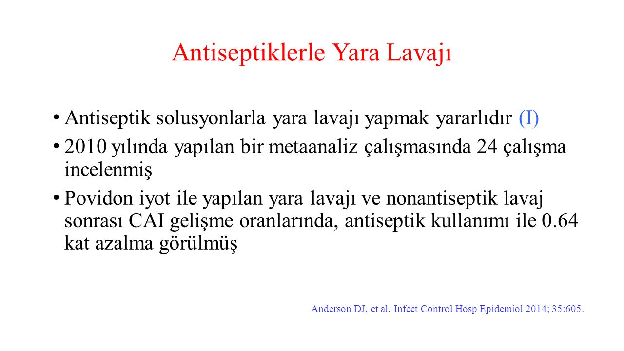 Antiseptiklerle Yara Lavajı