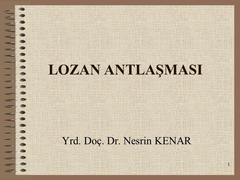 LOZAN ANTLAŞMASI Yrd. Doç. Dr. Nesrin KENAR