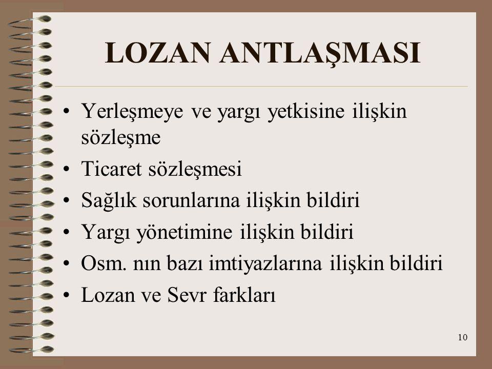 LOZAN ANTLAŞMASI Yerleşmeye ve yargı yetkisine ilişkin sözleşme