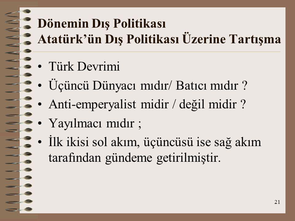 Dönemin Dış Politikası Atatürk'ün Dış Politikası Üzerine Tartışma