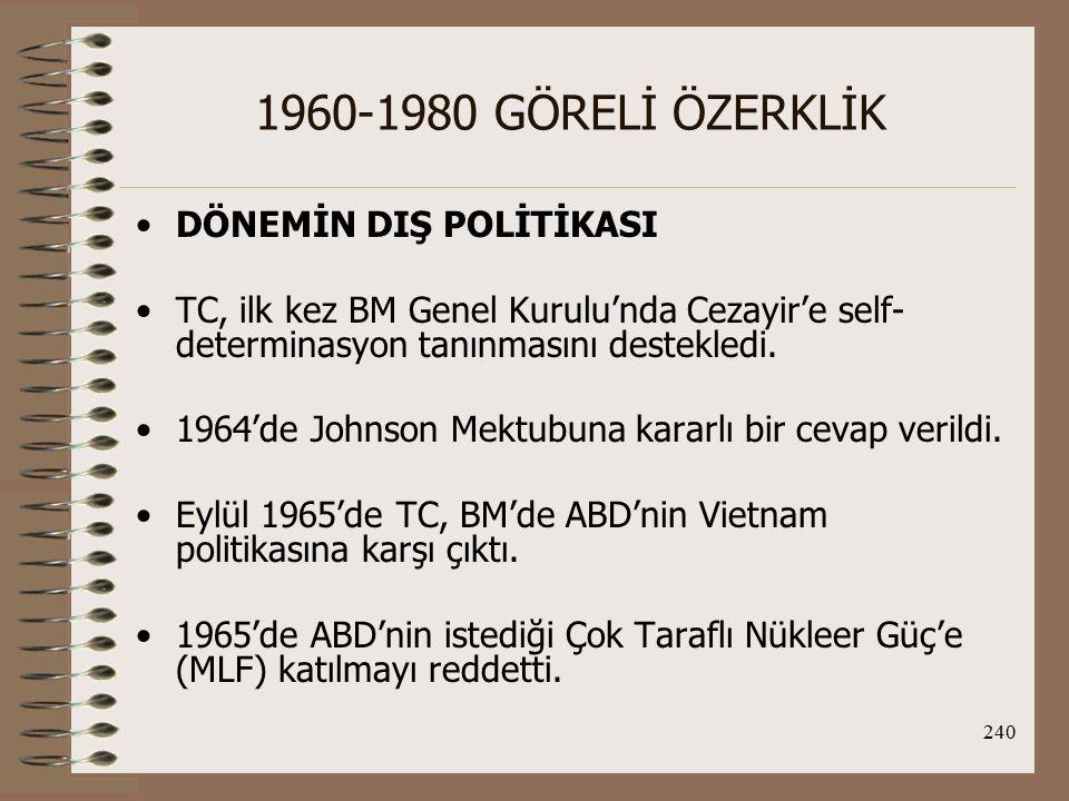 1960-1980 GÖRELİ ÖZERKLİK DÖNEMİN DIŞ POLİTİKASI