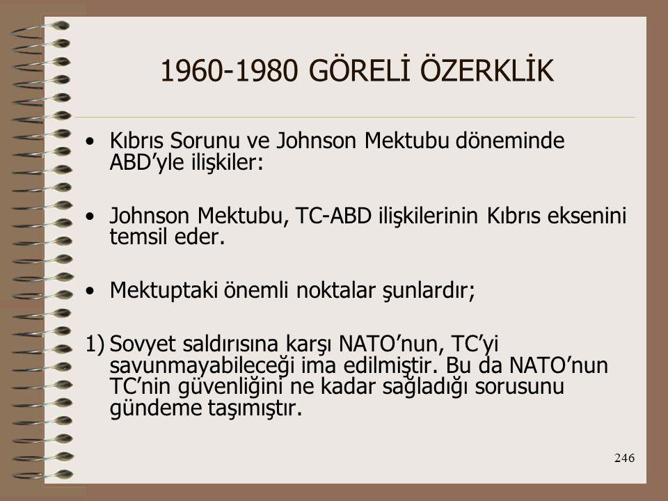 1960-1980 GÖRELİ ÖZERKLİK Kıbrıs Sorunu ve Johnson Mektubu döneminde ABD'yle ilişkiler: