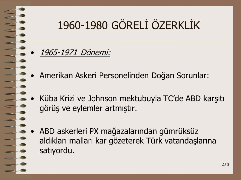 1960-1980 GÖRELİ ÖZERKLİK 1965-1971 Dönemi: