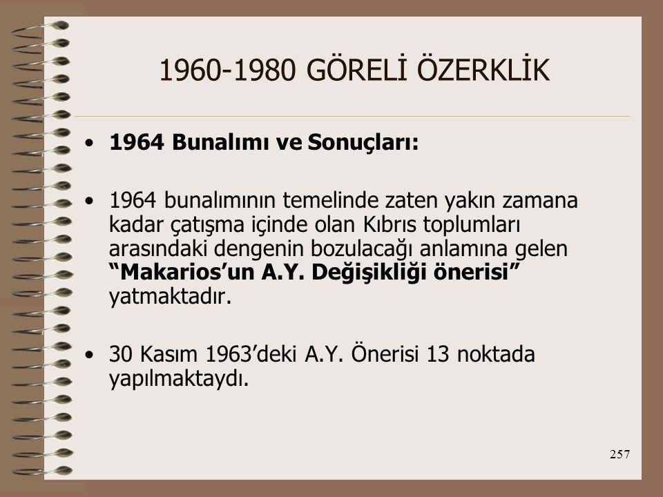 1960-1980 GÖRELİ ÖZERKLİK 1964 Bunalımı ve Sonuçları: