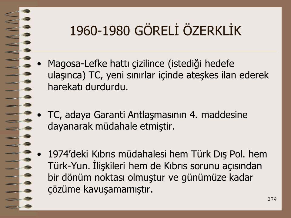 1960-1980 GÖRELİ ÖZERKLİK Magosa-Lefke hattı çizilince (istediği hedefe ulaşınca) TC, yeni sınırlar içinde ateşkes ilan ederek harekatı durdurdu.
