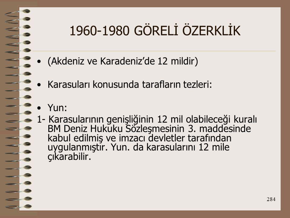 1960-1980 GÖRELİ ÖZERKLİK (Akdeniz ve Karadeniz'de 12 mildir)