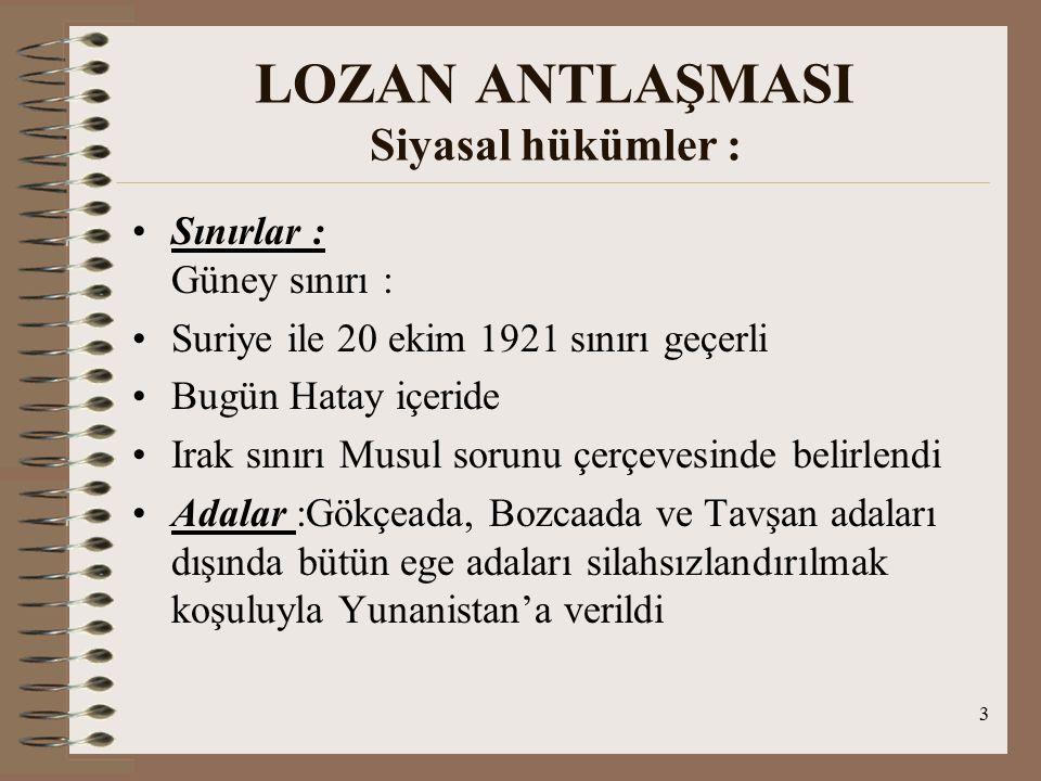 LOZAN ANTLAŞMASI Siyasal hükümler :