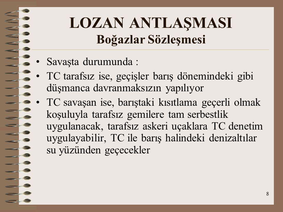 LOZAN ANTLAŞMASI Boğazlar Sözleşmesi