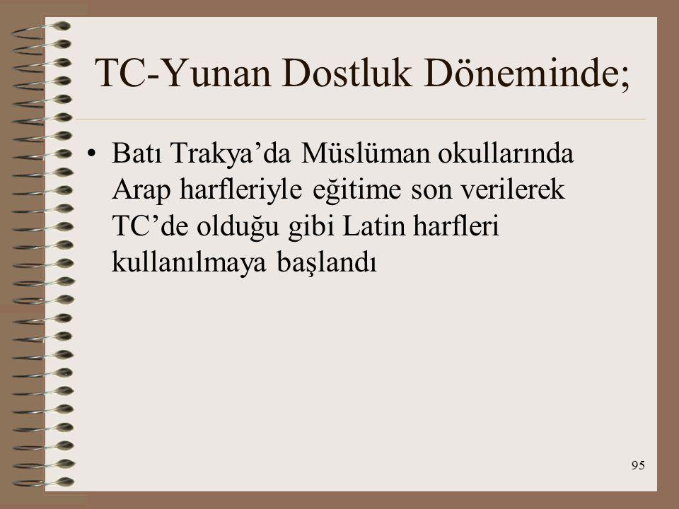 TC-Yunan Dostluk Döneminde;