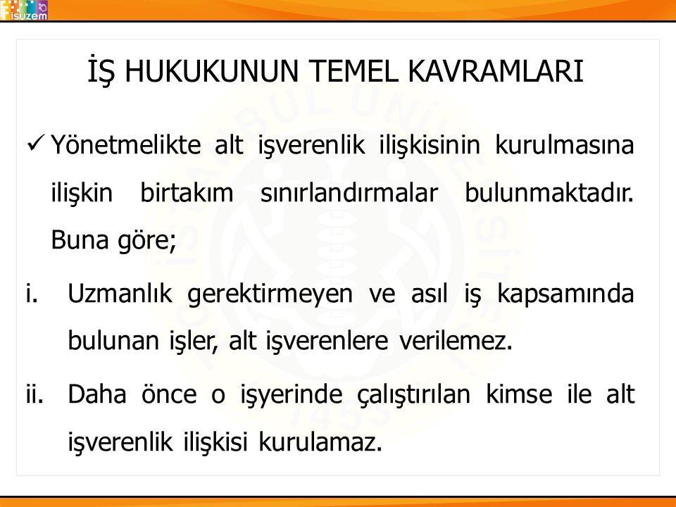 İŞ HUKUKUNUN TEMEL KAVRAMLARI
