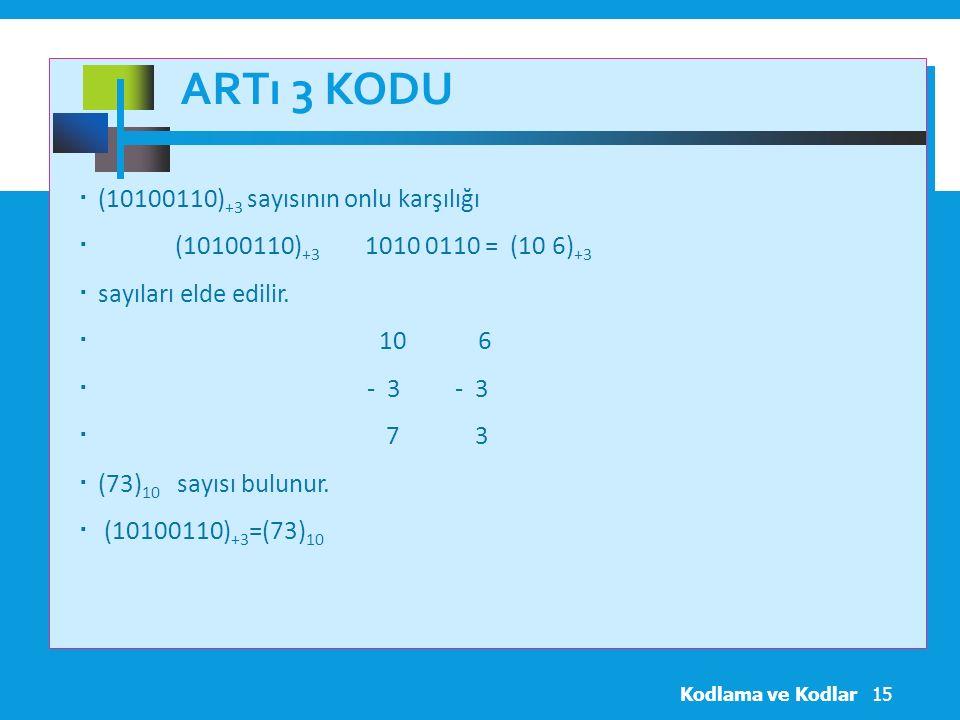 Artı 3 Kodu (10100110)+3 sayısının onlu karşılığı