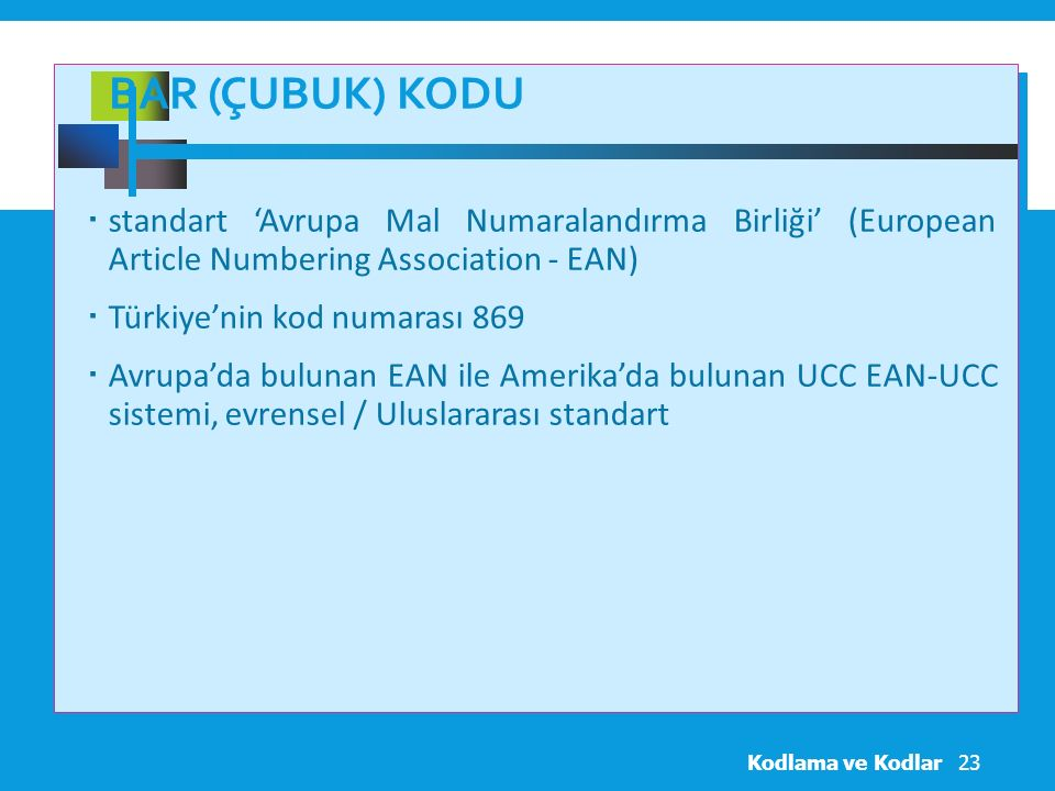 Bar (Çubuk) Kodu standart 'Avrupa Mal Numaralandırma Birliği' (European Article Numbering Association - EAN)