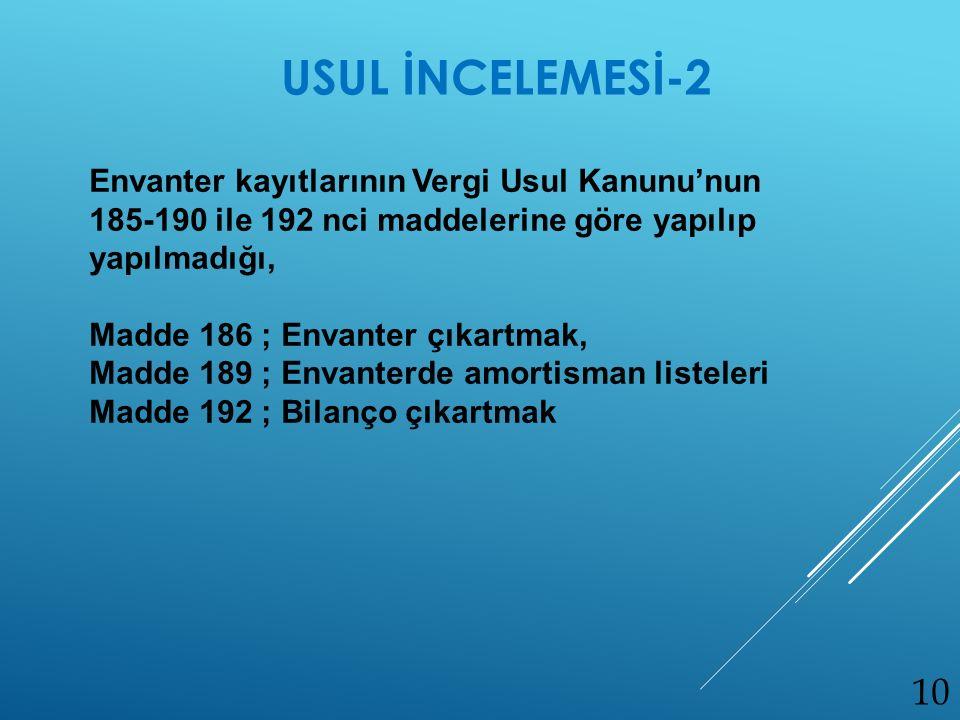 USUL İNCELEMESİ-2 Envanter kayıtlarının Vergi Usul Kanunu'nun 185-190 ile 192 nci maddelerine göre yapılıp yapılmadığı,