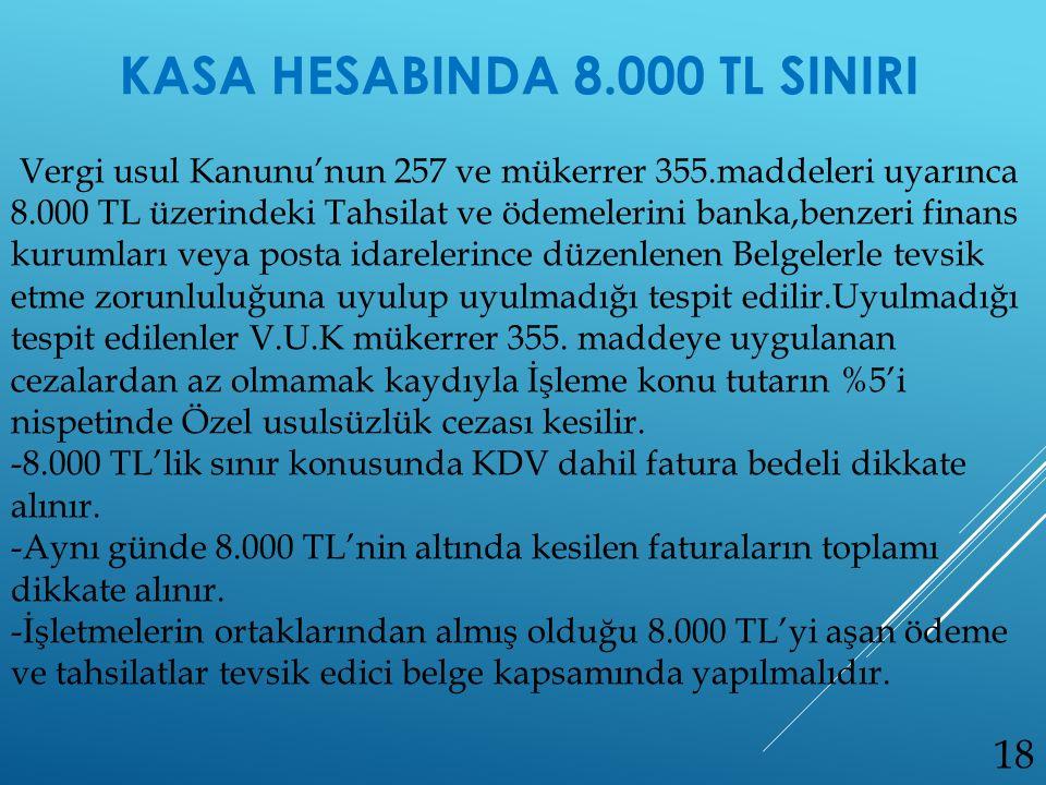 KASA HESABINDA 8.000 TL SINIRI