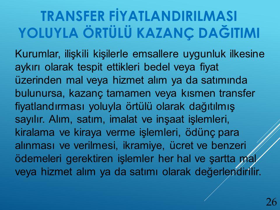TRANSFER FİYATLANDIRILMASI YOLUYLA ÖRTÜLÜ KAZANÇ DAĞITIMI