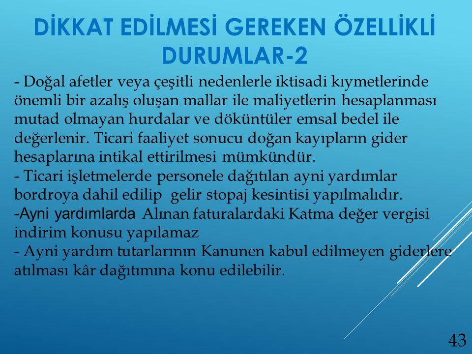 DİKKAT EDİLMESİ GEREKEN ÖZELLİKLİ DURUMLAR-2
