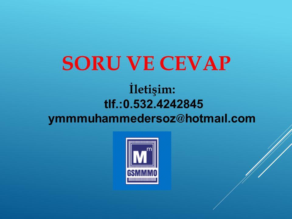 SORU VE CEVAP İletişim: tlf.:0.532.4242845