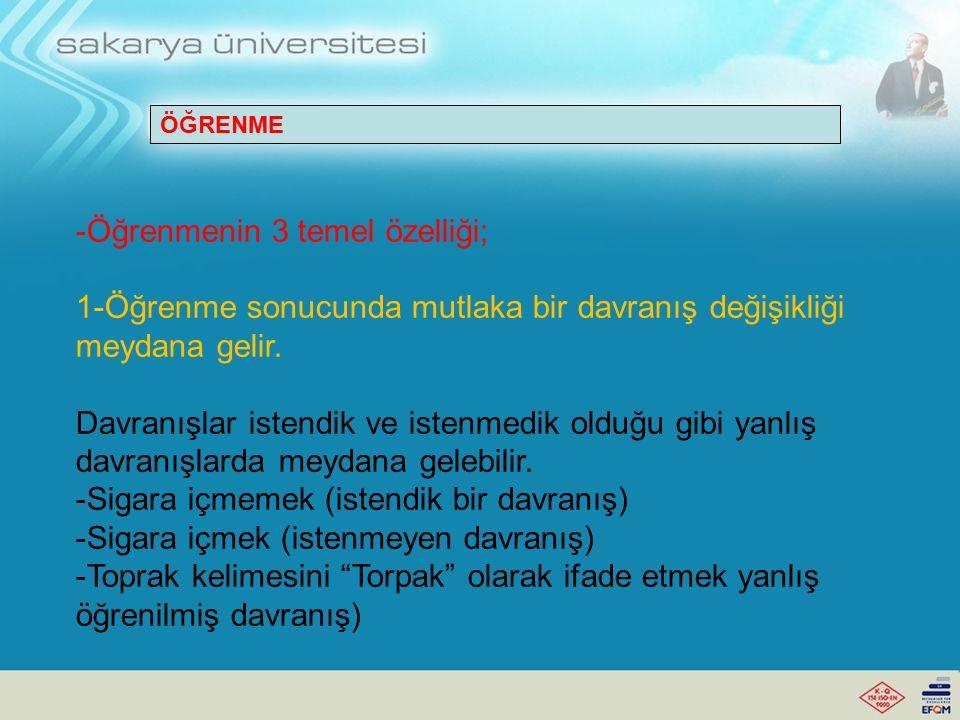 -Öğrenmenin 3 temel özelliği;