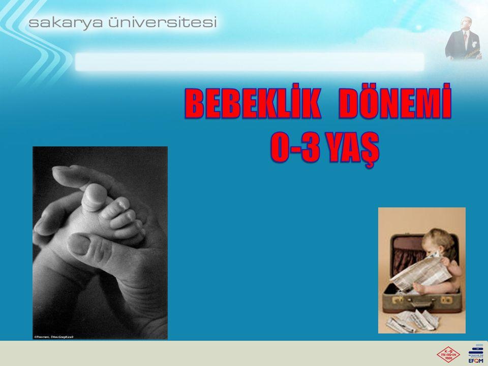 BEBEKLİK DÖNEMİ 0-3 YAŞ