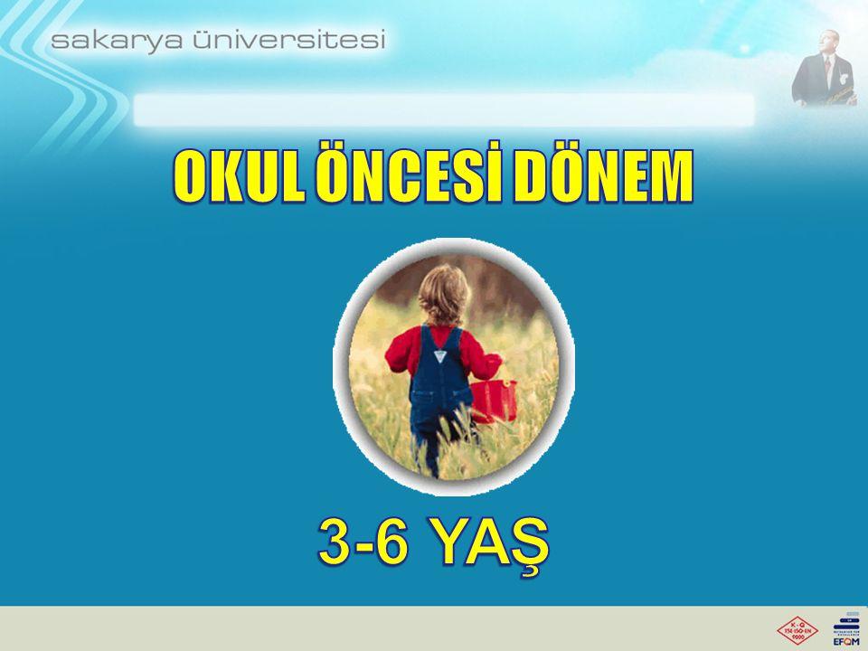 OKUL ÖNCESİ DÖNEM 3-6 YAŞ