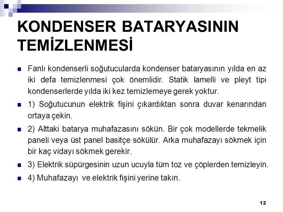 KONDENSER BATARYASININ TEMİZLENMESİ