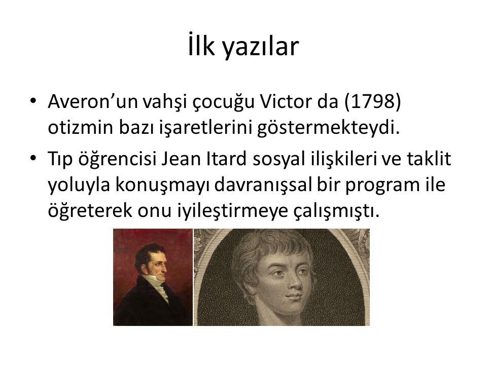 İlk yazılar Averon'un vahşi çocuğu Victor da (1798) otizmin bazı işaretlerini göstermekteydi.