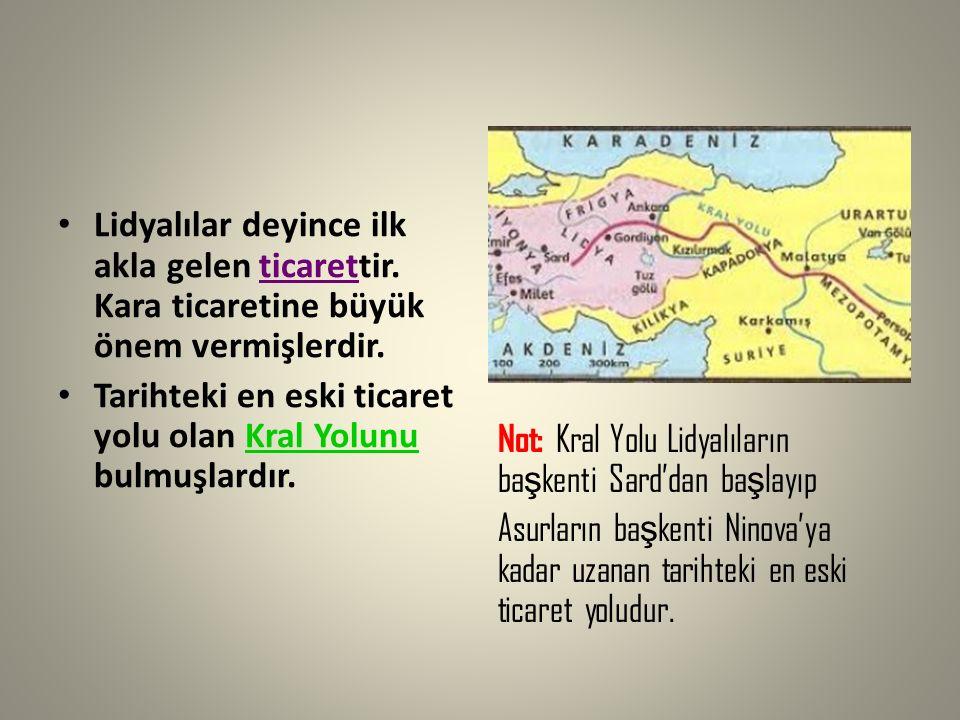 Not: Kral Yolu Lidyalıların başkenti Sard'dan başlayıp