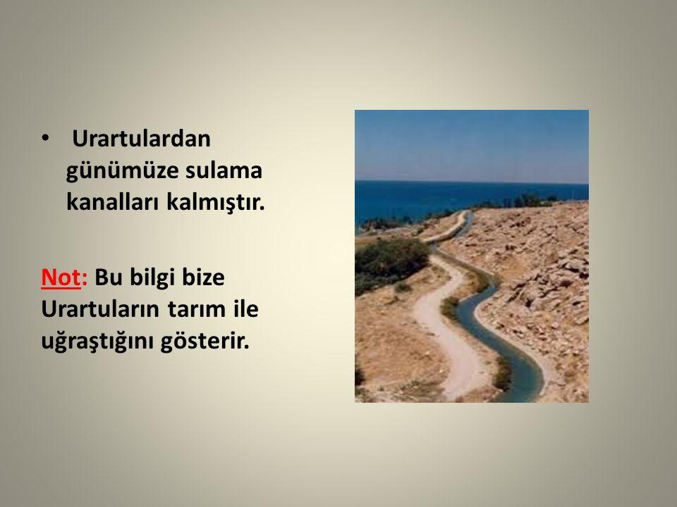 Urartulardan günümüze sulama kanalları kalmıştır.