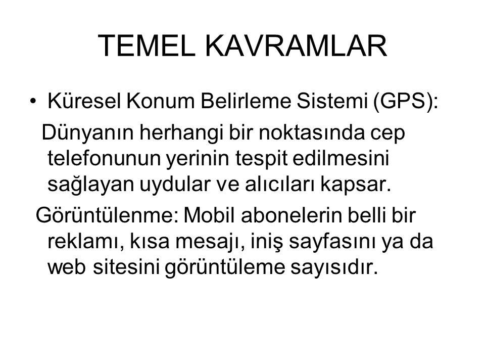 TEMEL KAVRAMLAR Küresel Konum Belirleme Sistemi (GPS):