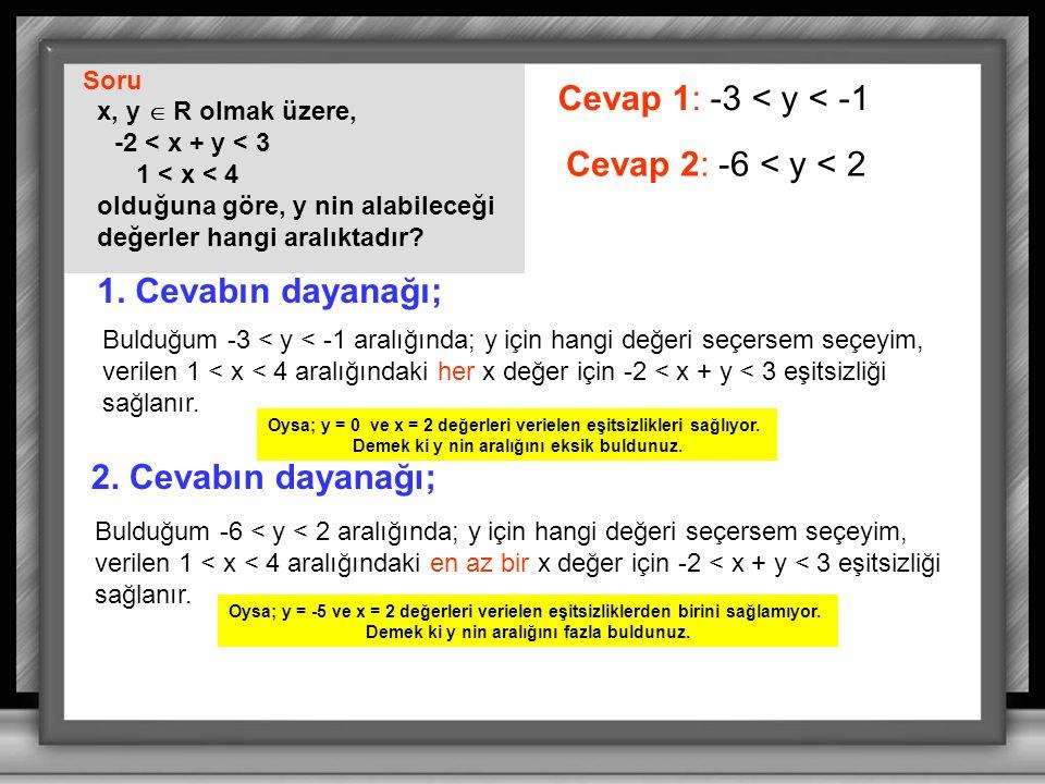 Cevap 1: -3 < y < -1 Cevap 2: -6 < y < 2