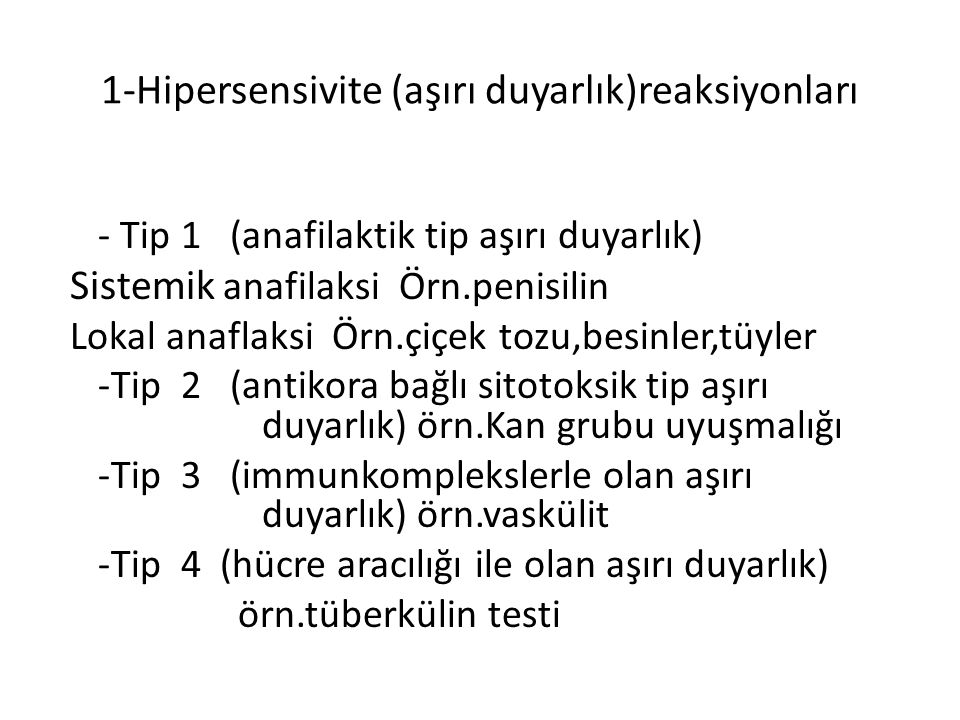 1-Hipersensivite (aşırı duyarlık)reaksiyonları