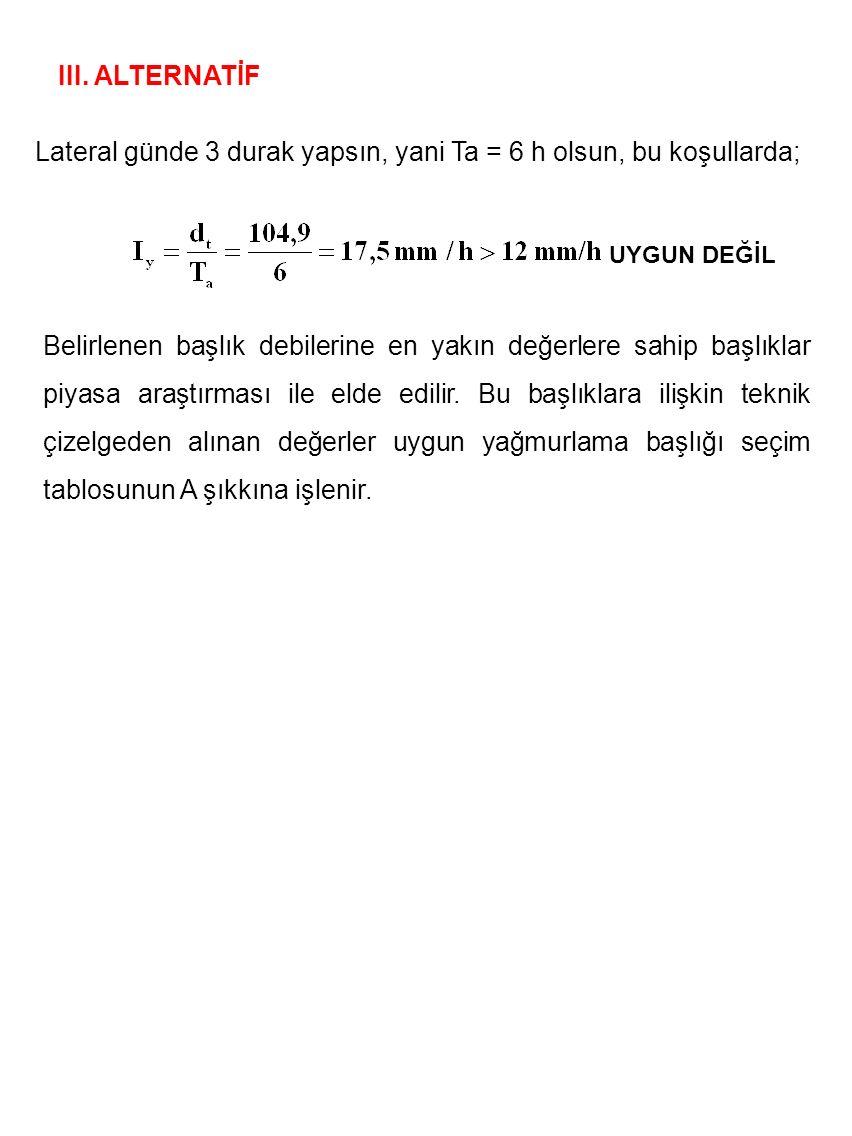 Lateral günde 3 durak yapsın, yani Ta = 6 h olsun, bu koşullarda;