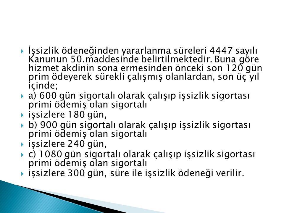 İşsizlik ödeneğinden yararlanma süreleri 4447 sayılı Kanunun 50