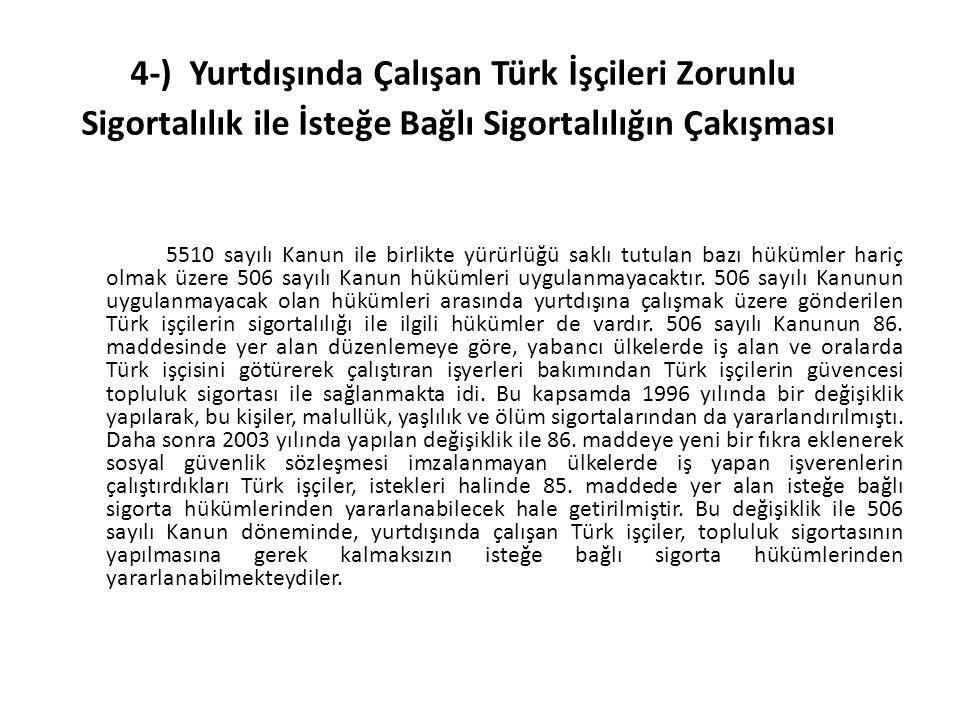 4-) Yurtdışında Çalışan Türk İşçileri Zorunlu Sigortalılık ile İsteğe Bağlı Sigortalılığın Çakışması
