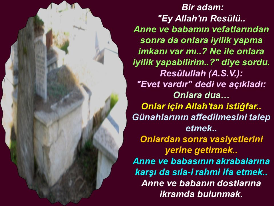 Bir adam: Ey Allah ın Resûlü