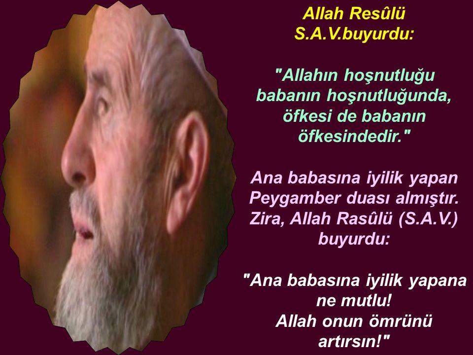 Allah Resûlü S.A.V.buyurdu: