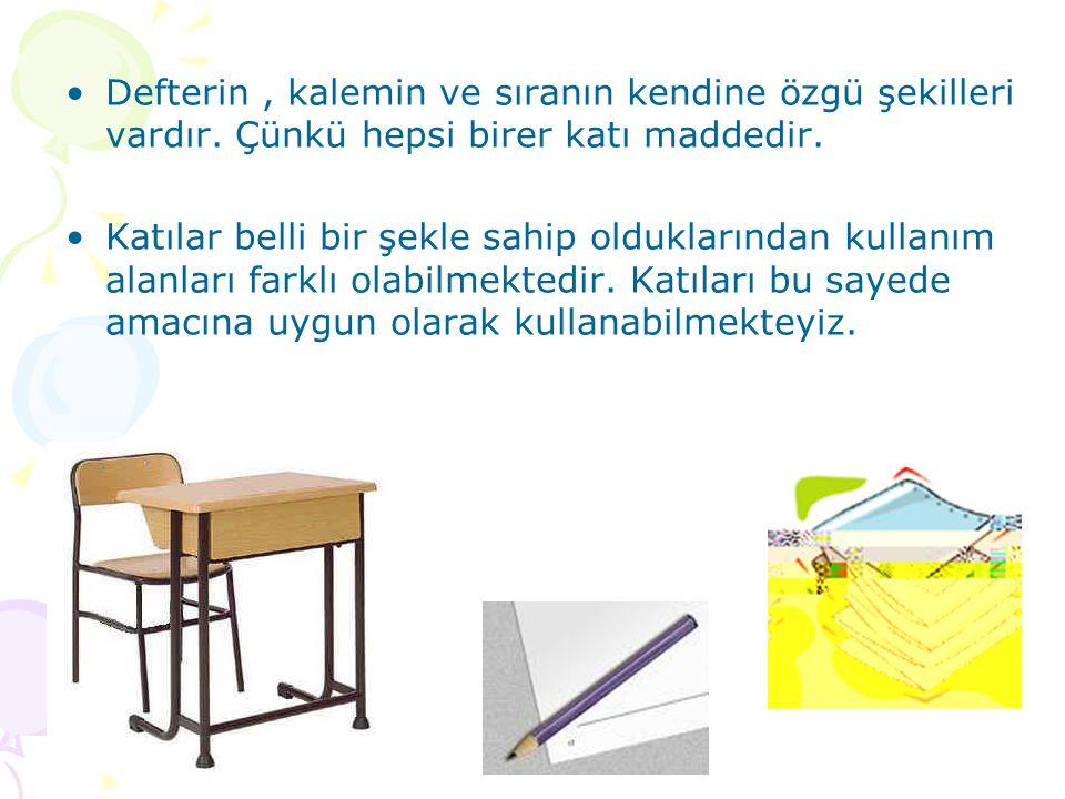 Defterin , kalemin ve sıranın kendine özgü şekilleri vardır