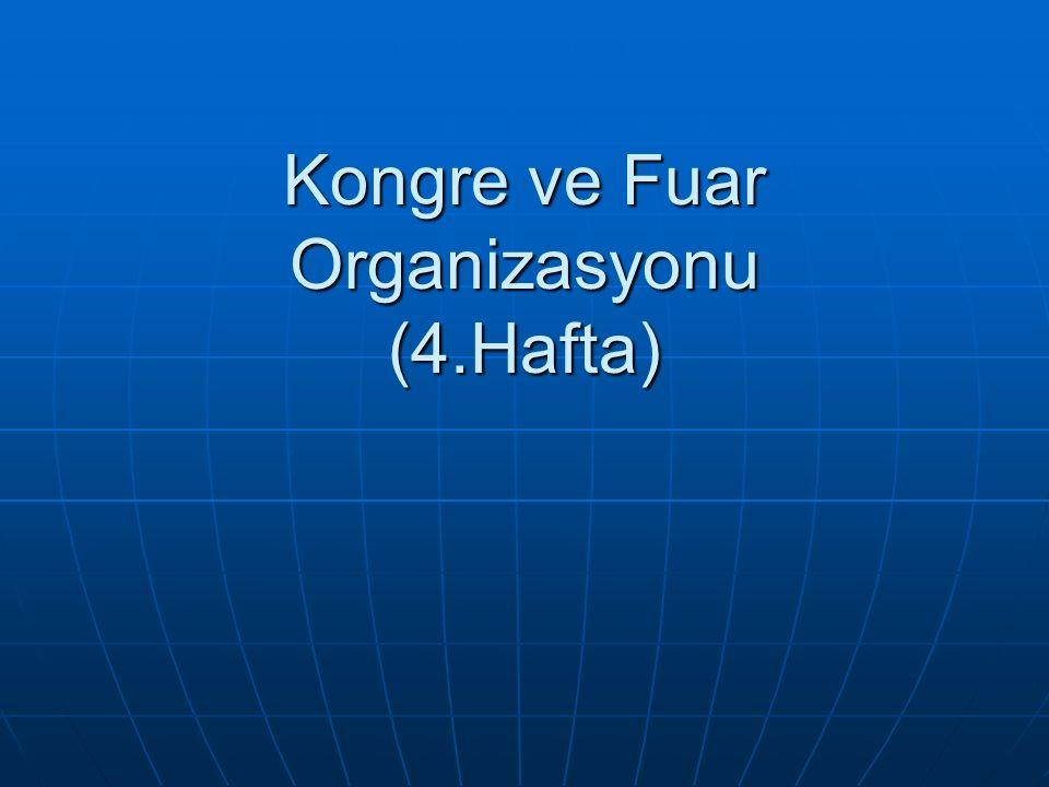 Kongre ve Fuar Organizasyonu (4.Hafta)