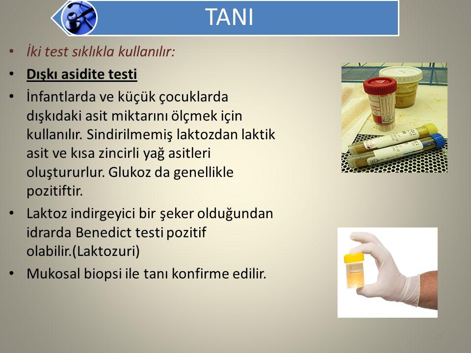 TANI İki test sıklıkla kullanılır: Dışkı asidite testi