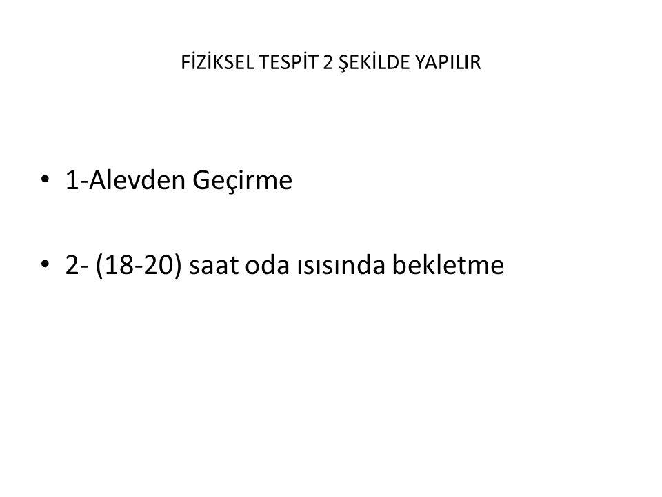 FİZİKSEL TESPİT 2 ŞEKİLDE YAPILIR