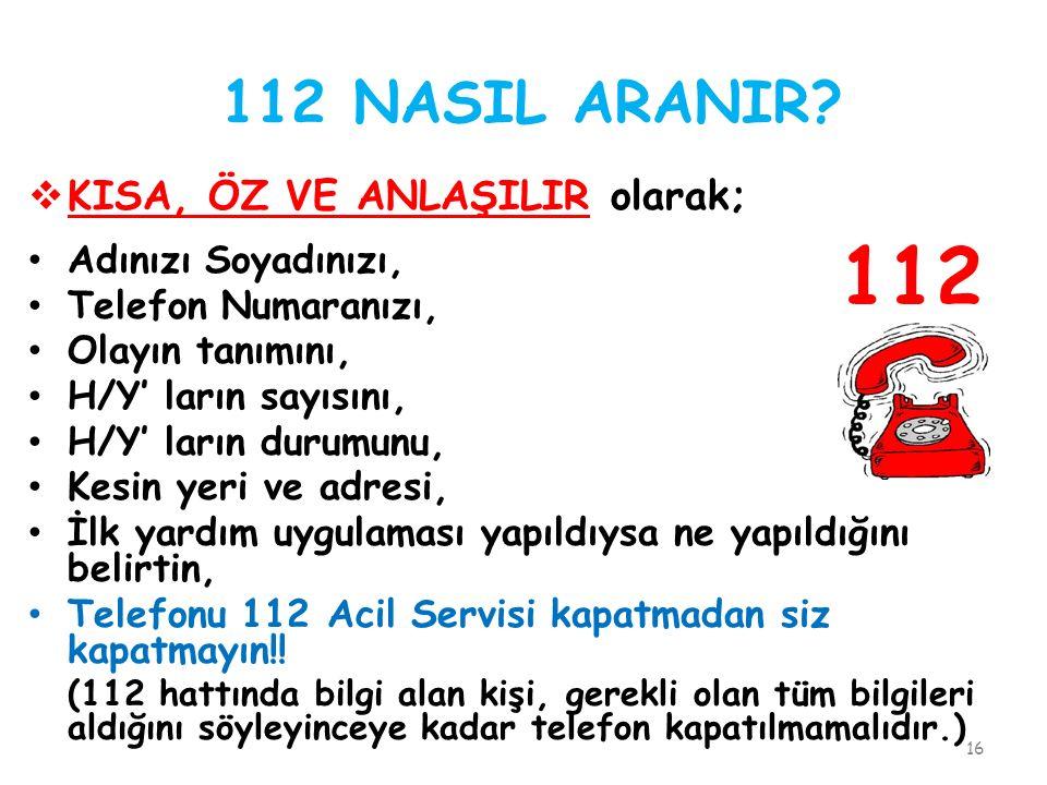 112 112 NASIL ARANIR KISA, ÖZ VE ANLAŞILIR olarak;
