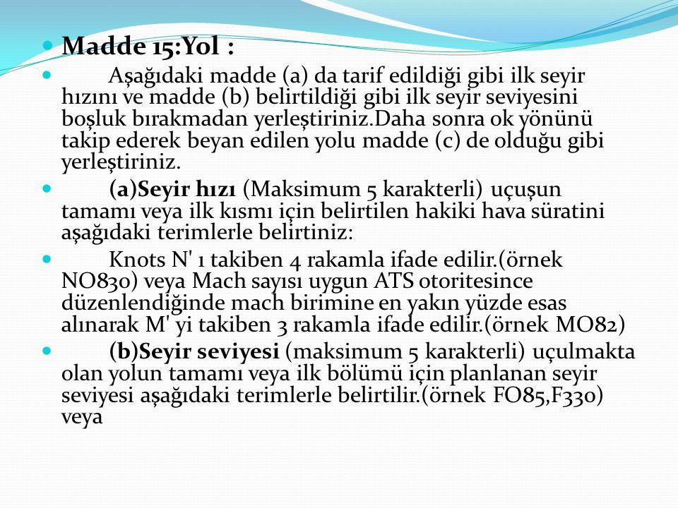 Madde 15:Yol :