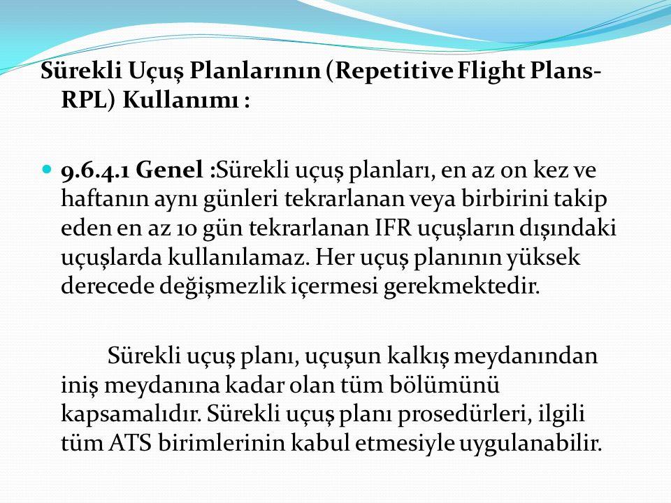 Sürekli Uçuş Planlarının (Repetitive Flight Plans- RPL) Kullanımı :