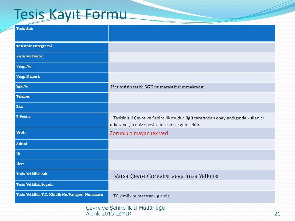Tesis Kayıt Formu Varsa Çevre Görevlisi veya İmza Yetkilisi