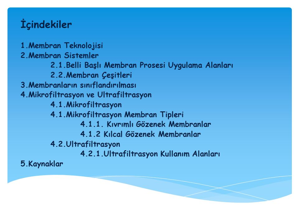 İçindekiler 1.Membran Teknolojisi 2.Membran Sistemler