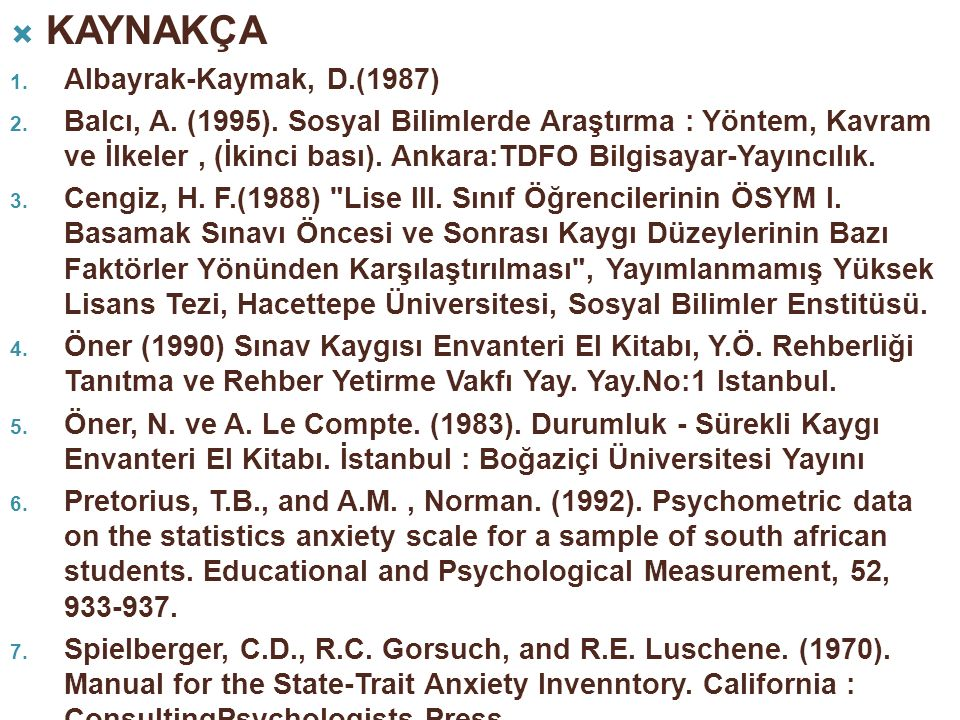 KAYNAKÇA Albayrak-Kaymak, D.(1987)