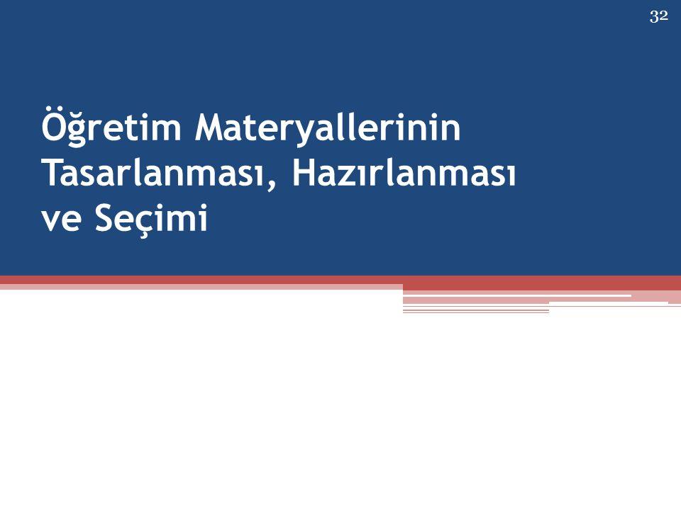 Öğretim Materyallerinin Tasarlanması, Hazırlanması ve Seçimi