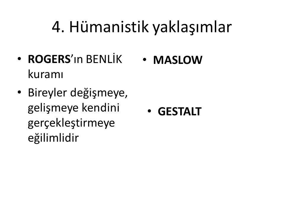 4. Hümanistik yaklaşımlar